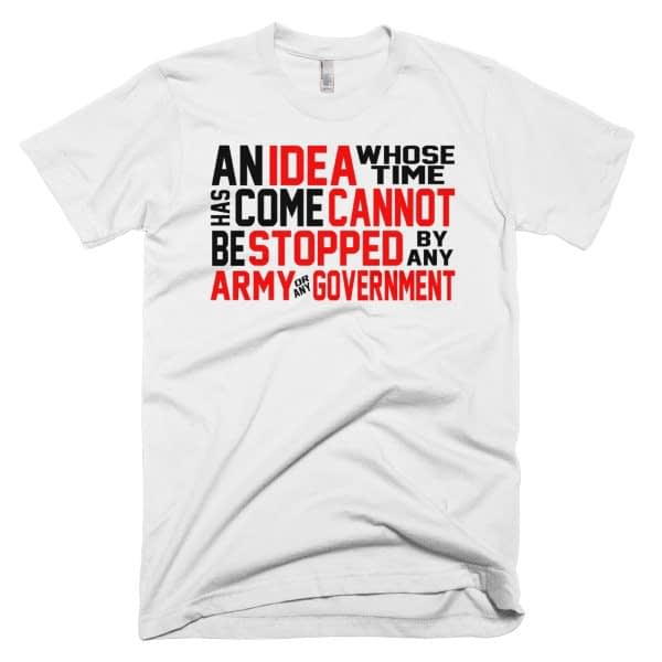Ron Paul - An Idea Whose Time Has Come Liberty T-Shirt -- White